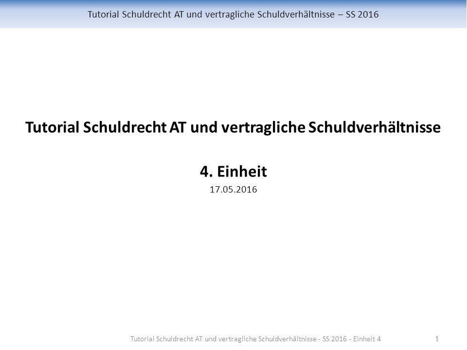 Tutorial Schuldrecht AT und vertragliche Schuldverhältnisse – SS 2016 Tutorial Schuldrecht AT und vertragliche Schuldverhältnisse 4.