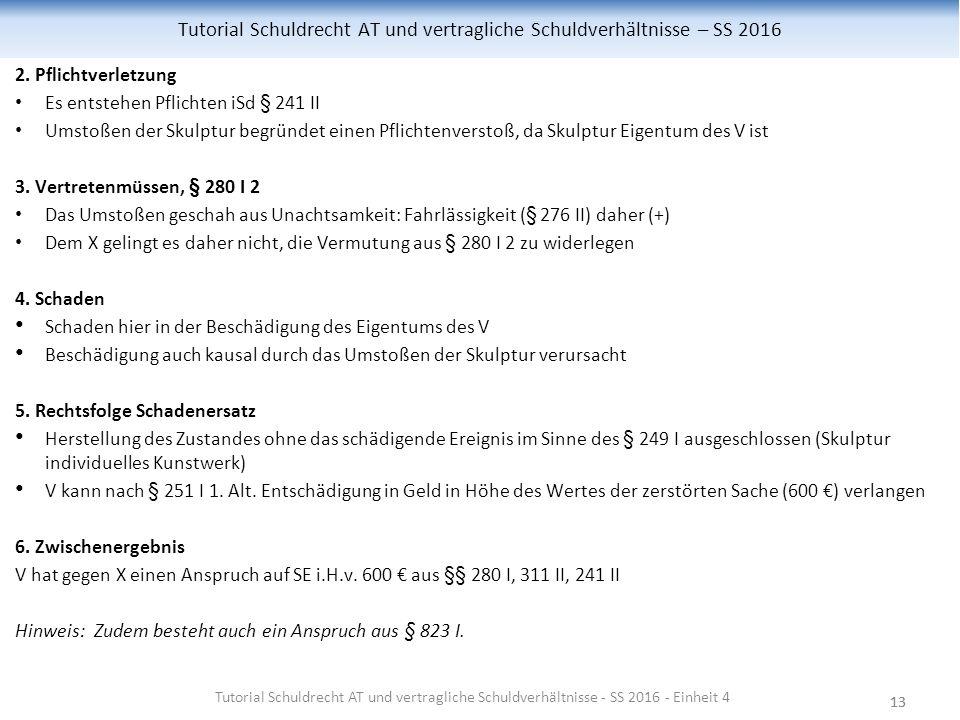 13 Tutorial Schuldrecht AT und vertragliche Schuldverhältnisse – SS 2016 2.
