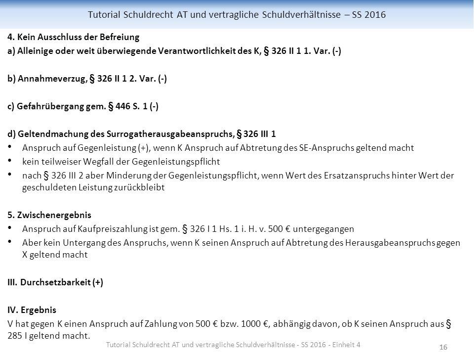 16 Tutorial Schuldrecht AT und vertragliche Schuldverhältnisse – SS 2016 4.