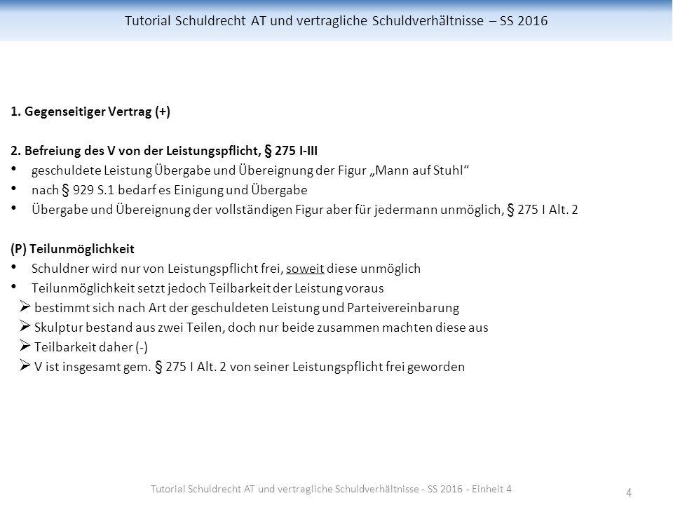 4 Tutorial Schuldrecht AT und vertragliche Schuldverhältnisse – SS 2016 1.