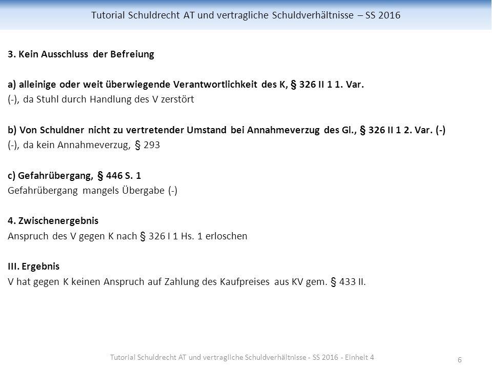 6 Tutorial Schuldrecht AT und vertragliche Schuldverhältnisse – SS 2016 3.