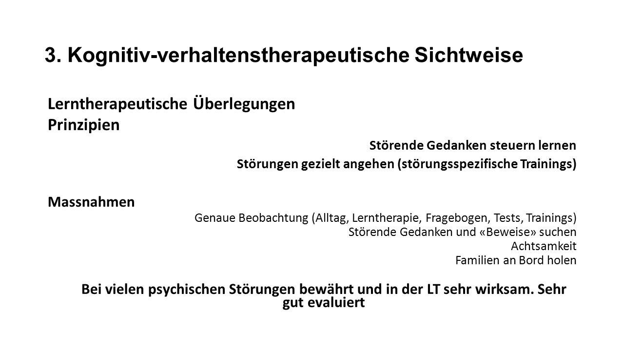 3. Kognitiv-verhaltenstherapeutische Sichtweise Lerntherapeutische Überlegungen Prinzipien Störende Gedanken steuern lernen Störungen gezielt angehen