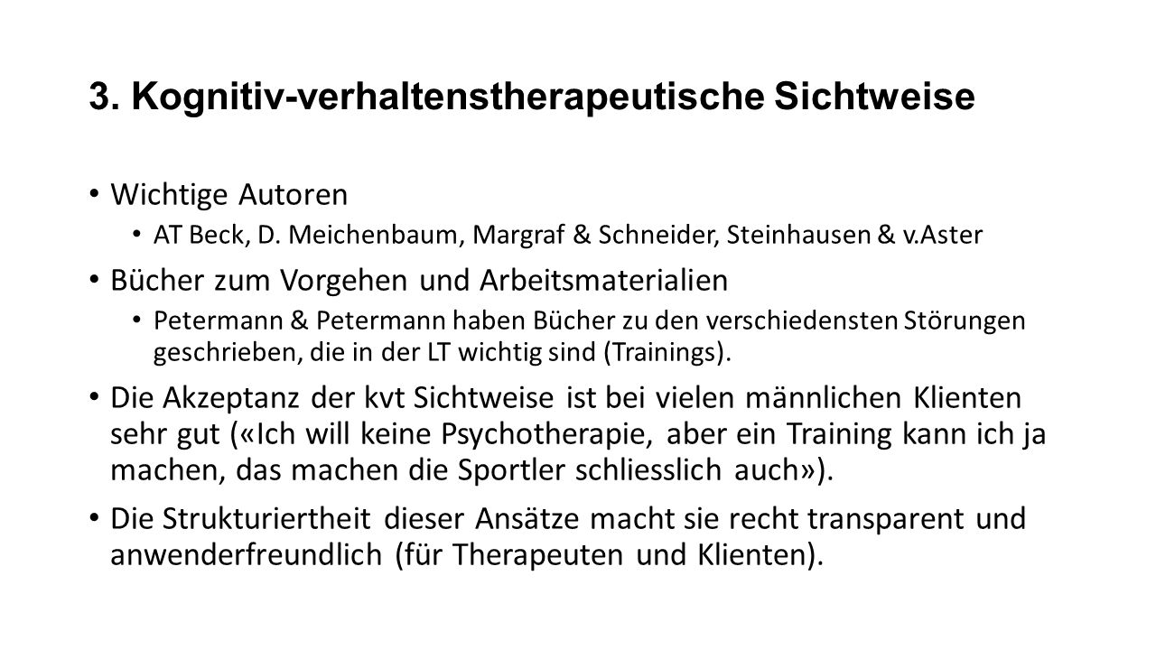 3. Kognitiv-verhaltenstherapeutische Sichtweise Wichtige Autoren AT Beck, D.
