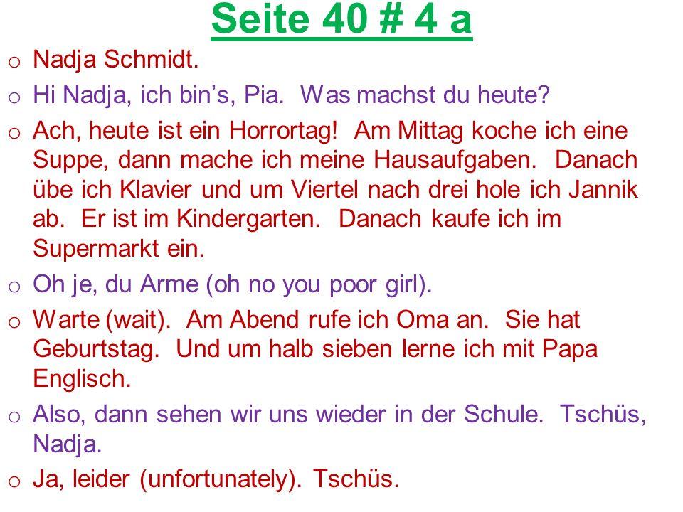 Seite 40 # 4 a o Nadja Schmidt. o Hi Nadja, ich bin's, Pia.