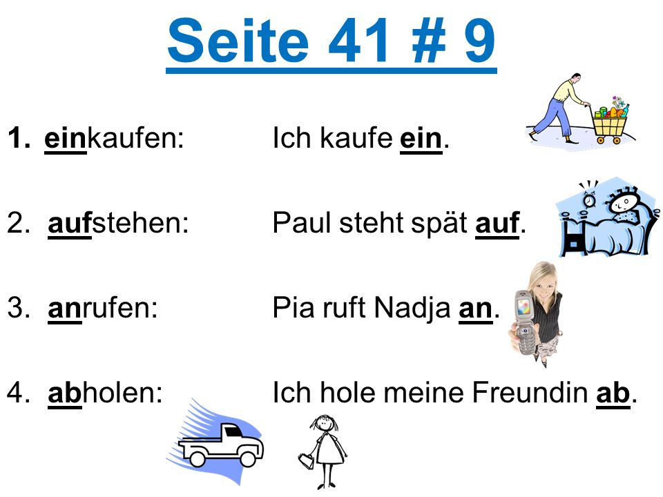Separable Prefix Verbs Separate & Conjugate 1.(aufstehen) I get up at 8.00.