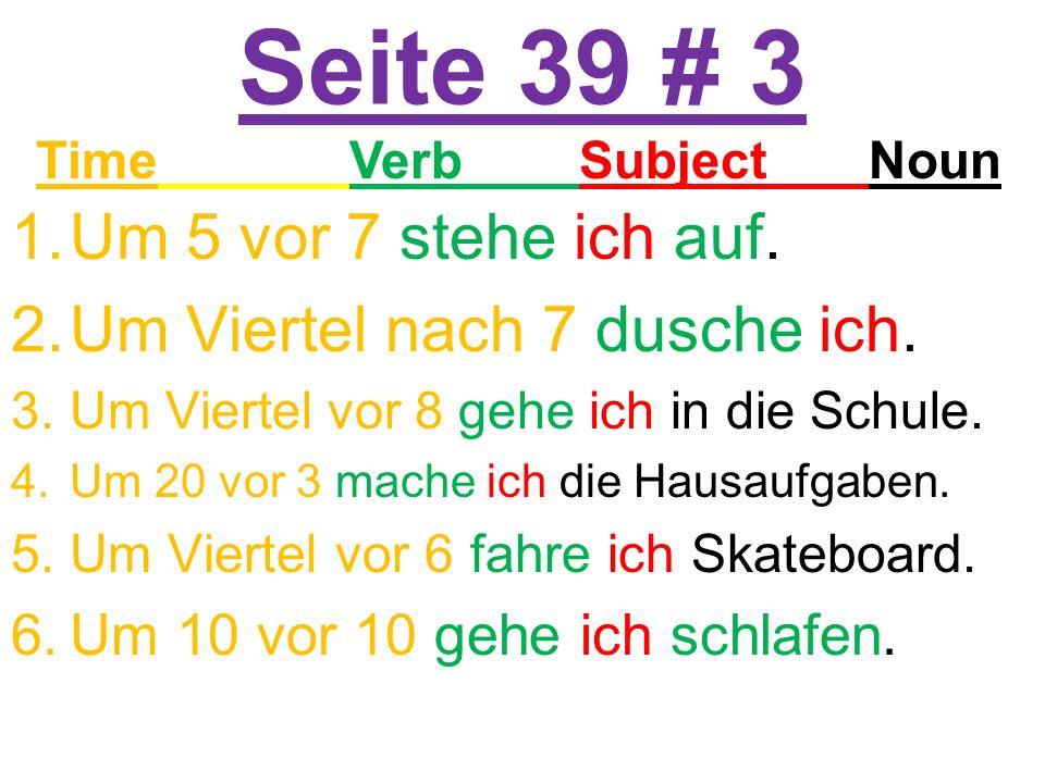 Separable Prefix Verbs Separate & Conjugate 1.(abholen) I pick the book up.