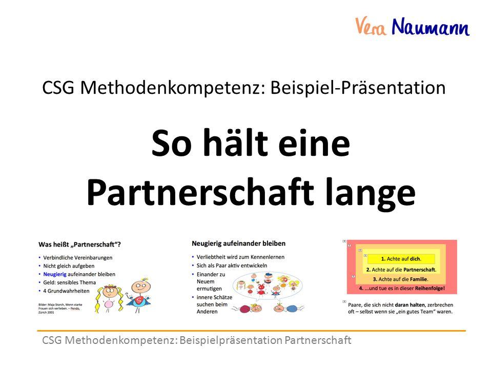 CSG Methodenkompetenz: Beispielpräsentation Partnerschaft CSG Methodenkompetenz: Beispiel-Präsentation So hält eine Partnerschaft lange