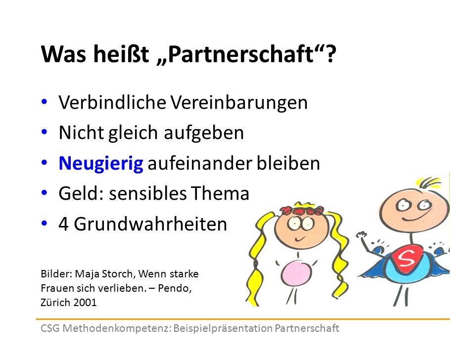 """Was heißt """"Partnerschaft""""? Verbindliche Vereinbarungen Nicht gleich aufgeben Neugierig aufeinander bleiben Geld: sensibles Thema 4 Grundwahrheiten CSG"""