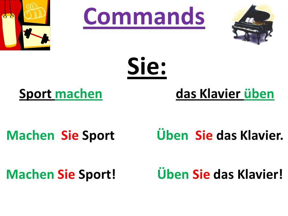 Commands Sie: Sport machen das Klavier üben Machen Sie Sport Üben Sie das Klavier. Machen Sie Sport! Üben Sie das Klavier!