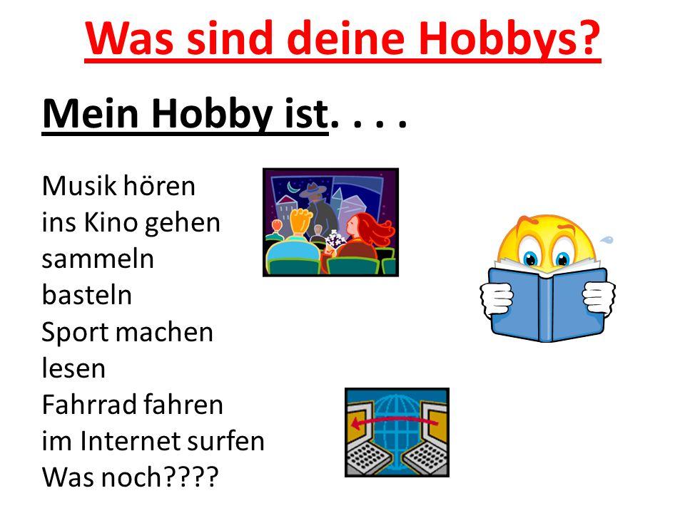 Was sind deine Hobbys. Mein Hobby ist....