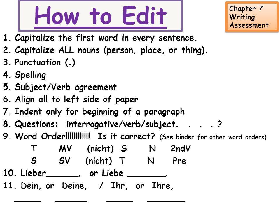 How to Edit 1.Capitalize the first word in every sentence.