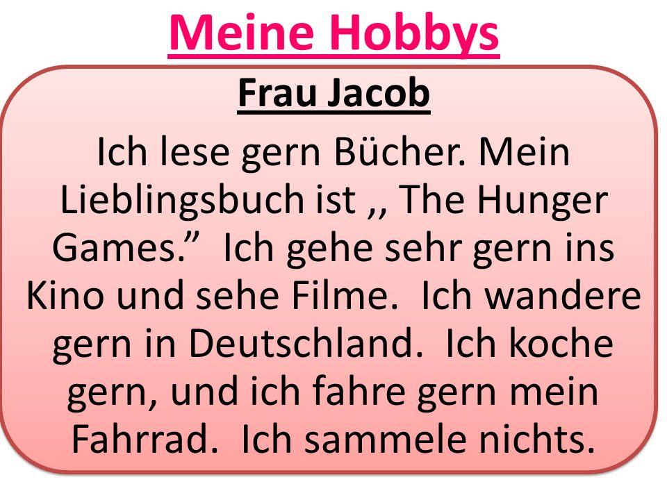 Meine Hobbys Frau Jacob Ich lese gern Bücher.