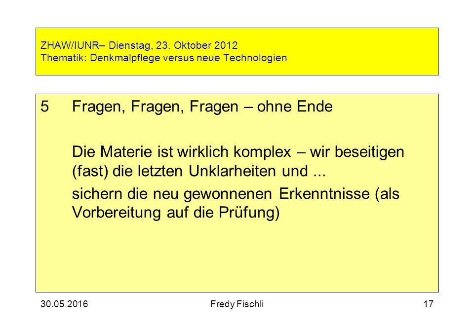 30.05.2016Fredy Fischli17 ZHAW/IUNR– Dienstag, 23.