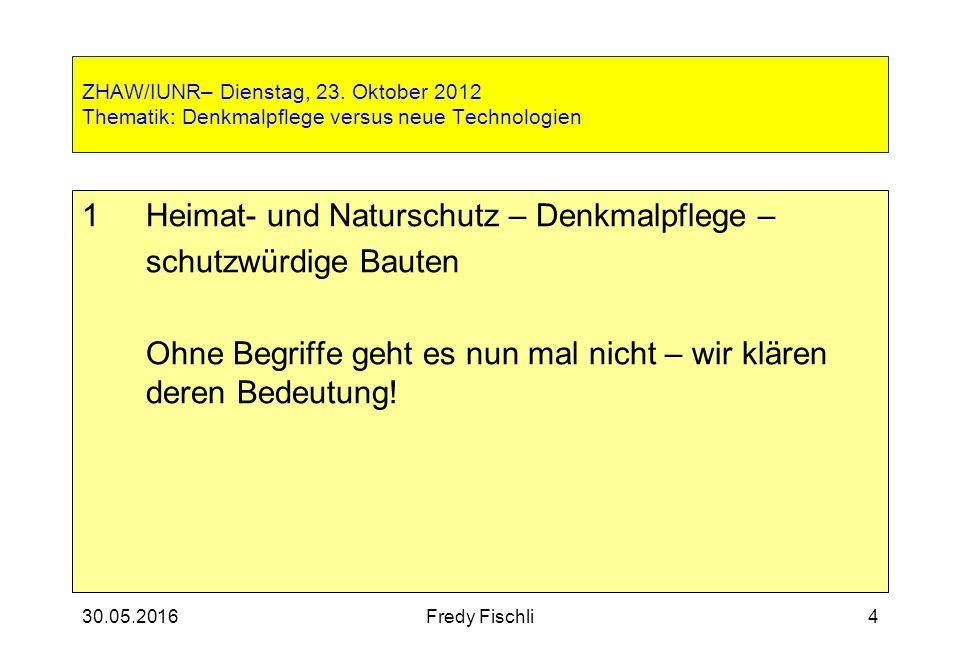 30.05.2016Fredy Fischli4 ZHAW/IUNR– Dienstag, 23.
