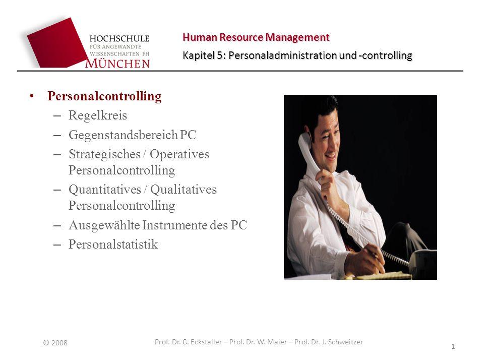 Human Resource Management Kapitel 5: Personaladministration und -controlling Personalcontrolling Personalstatistik/ Personalaufwand Differenzierte Strukturzahlen zum Personalaufwand 1:1 © 2008 Prof.