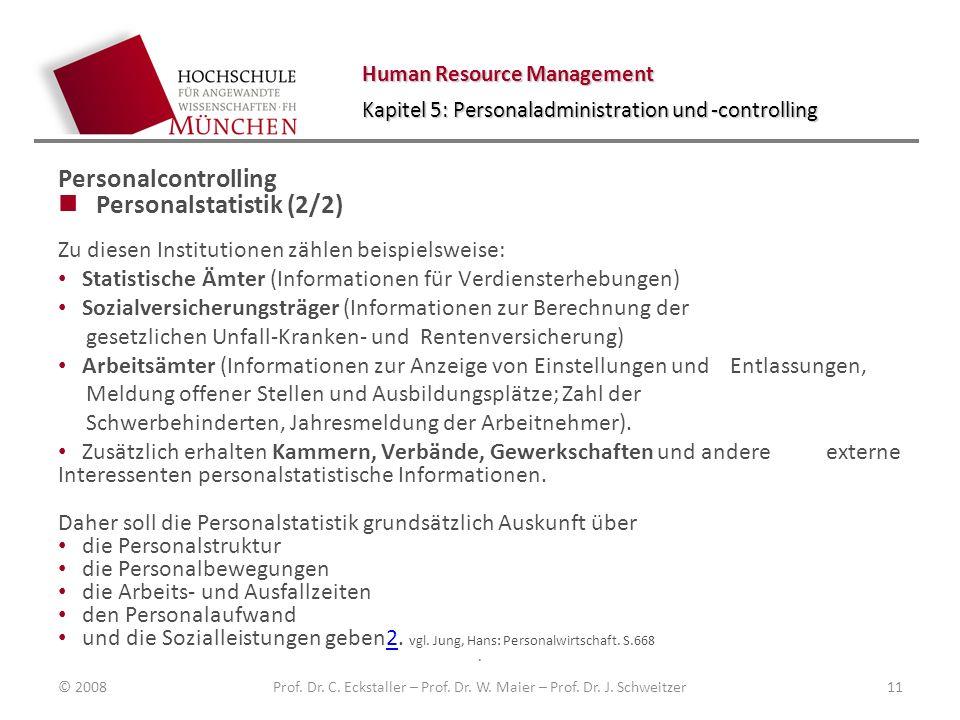 Human Resource Management Kapitel 5: Personaladministration und -controlling Personalcontrolling Personalstatistik (2/2) Zu diesen Institutionen zähle