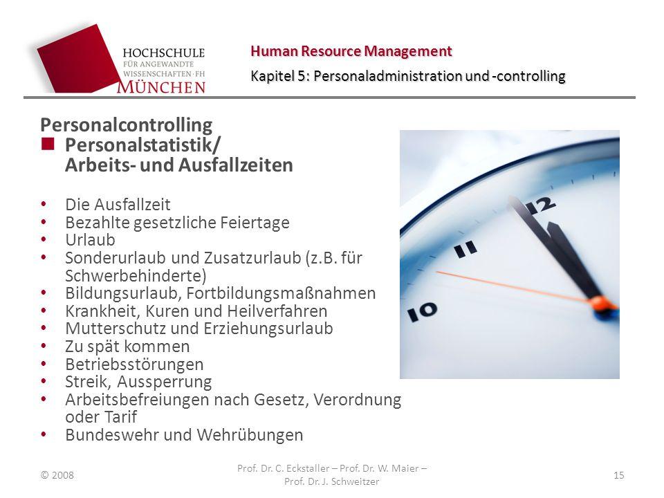 Human Resource Management Kapitel 5: Personaladministration und -controlling Personalcontrolling Personalstatistik/ Arbeits- und Ausfallzeiten Die Aus