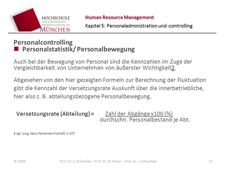 Human Resource Management Kapitel 5: Personaladministration und -controlling Personalcontrolling Personalstatistik/ Personalbewegung Auch bei der Bewe
