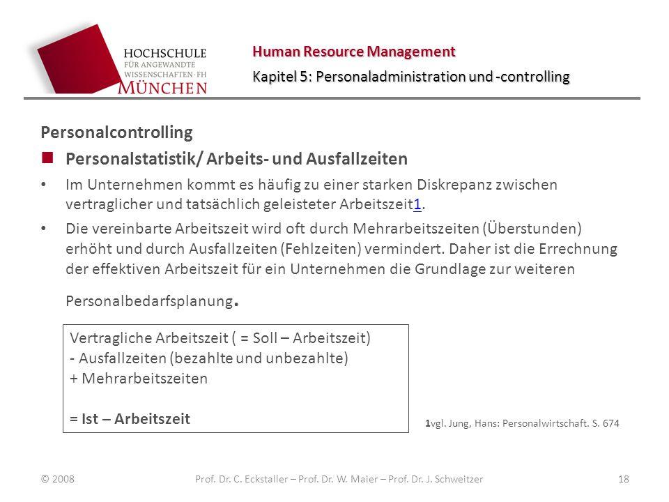 Human Resource Management Kapitel 5: Personaladministration und -controlling Personalcontrolling Personalstatistik/ Arbeits- und Ausfallzeiten Im Unte