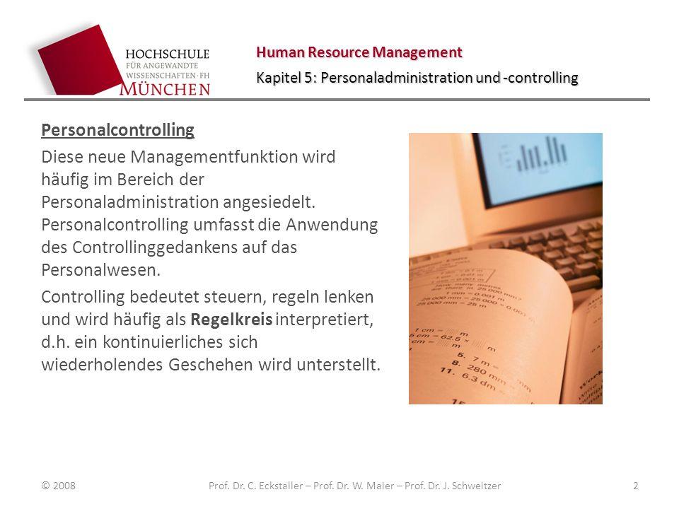 Human Resource Management Kapitel 5: Personaladministration und -controlling Personalcontrolling Diese neue Managementfunktion wird häufig im Bereich