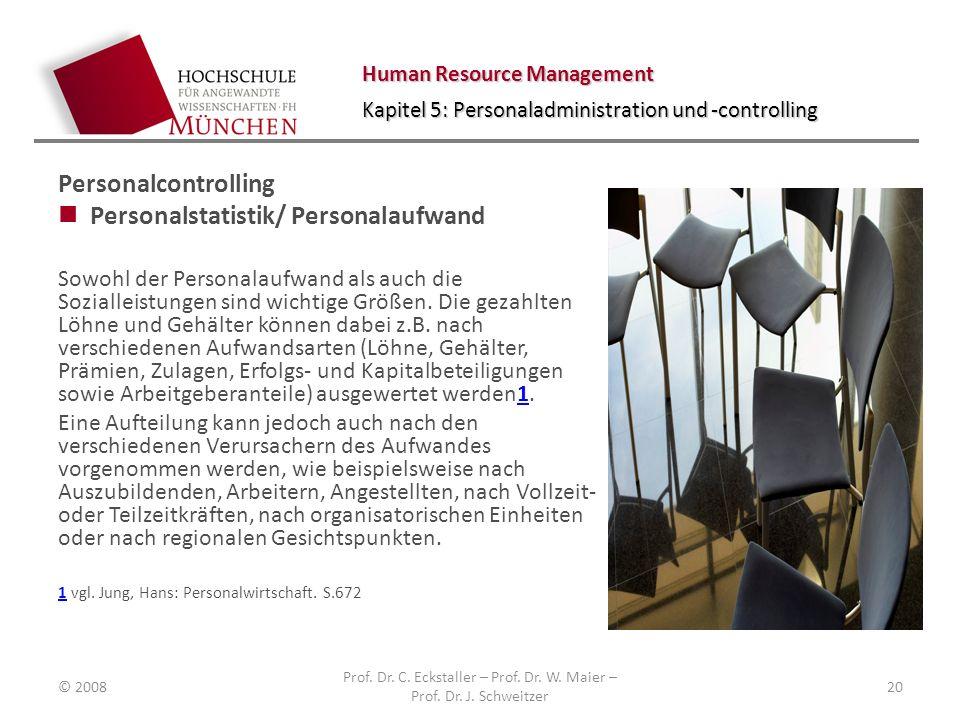 Human Resource Management Kapitel 5: Personaladministration und -controlling Personalcontrolling Personalstatistik/ Personalaufwand Sowohl der Persona