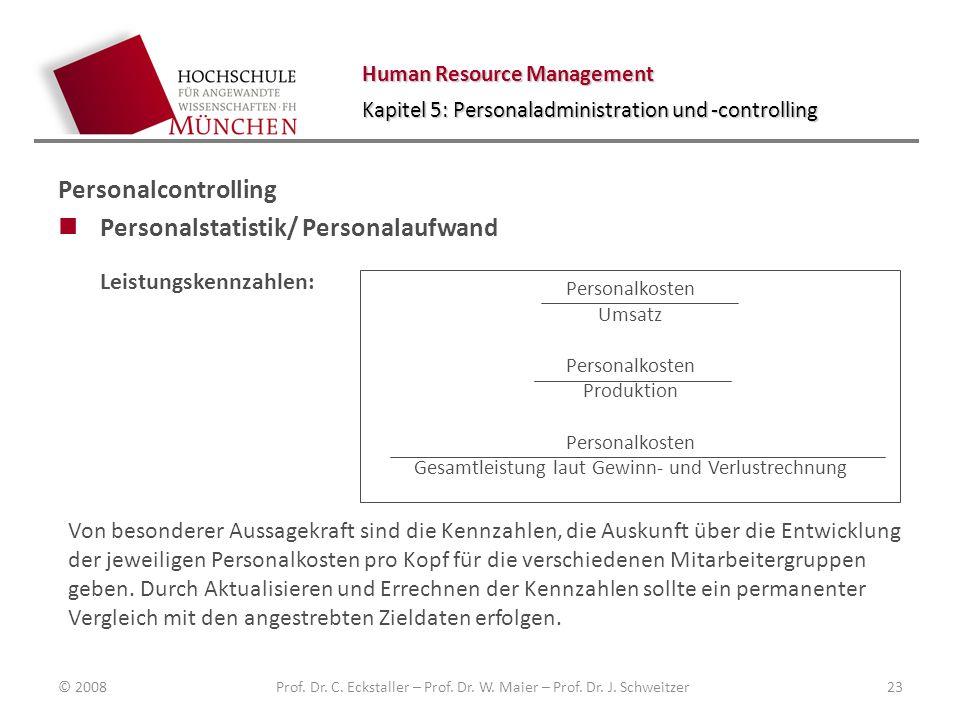 Human Resource Management Kapitel 5: Personaladministration und -controlling Personalcontrolling Personalstatistik/ Personalaufwand © 2008Prof. Dr. C.