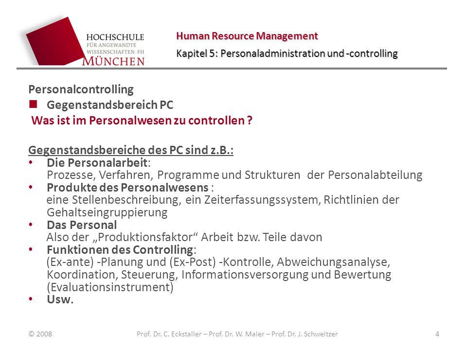 Human Resource Management Kapitel 5: Personaladministration und -controlling Personalcontrolling Gegenstandsbereich PC Was ist im Personalwesen zu con