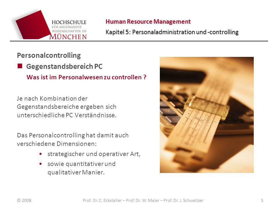 Human Resource Management Kapitel 5: Personaladministration und -controlling © 2008 Prof.