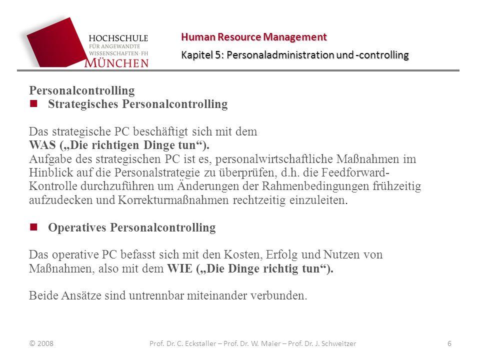 Human Resource Management Kapitel 5: Personaladministration und -controlling Personalcontrolling Strategisches Personalcontrolling Das strategische PC