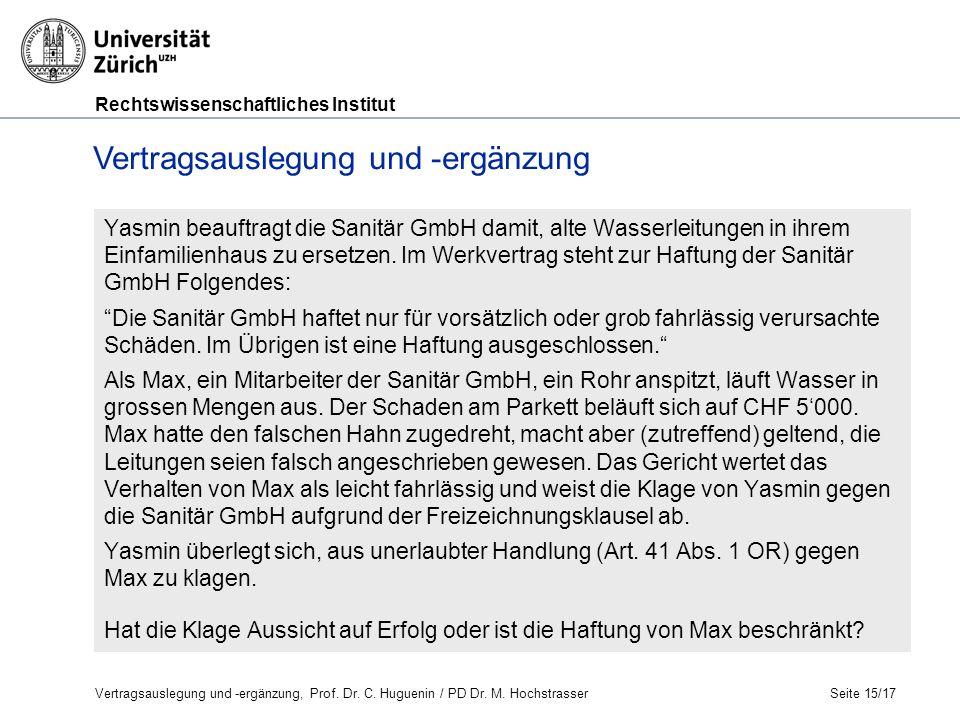 Rechtswissenschaftliches Institut Yasmin beauftragt die Sanitär GmbH damit, alte Wasserleitungen in ihrem Einfamilienhaus zu ersetzen.
