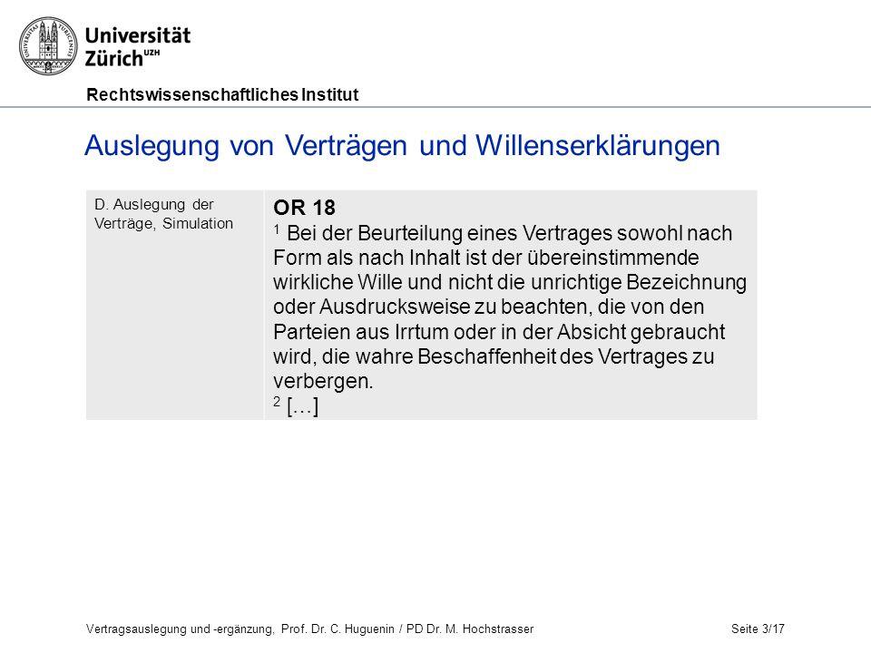Rechtswissenschaftliches Institut Seite 3/17 Auslegung von Verträgen und Willenserklärungen D.