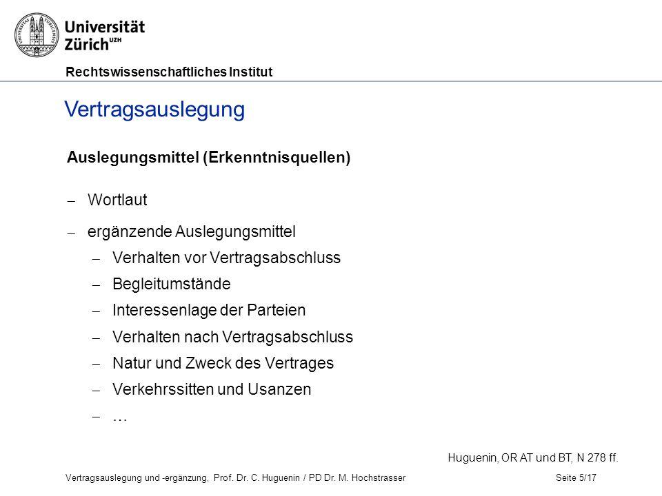 Rechtswissenschaftliches Institut Seite 5/17 Vertragsauslegung Huguenin, OR AT und BT, N 278 ff.
