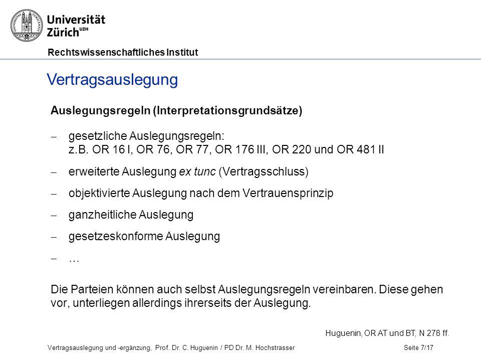 Rechtswissenschaftliches Institut Seite 7/17 Vertragsauslegung Huguenin, OR AT und BT, N 278 ff.