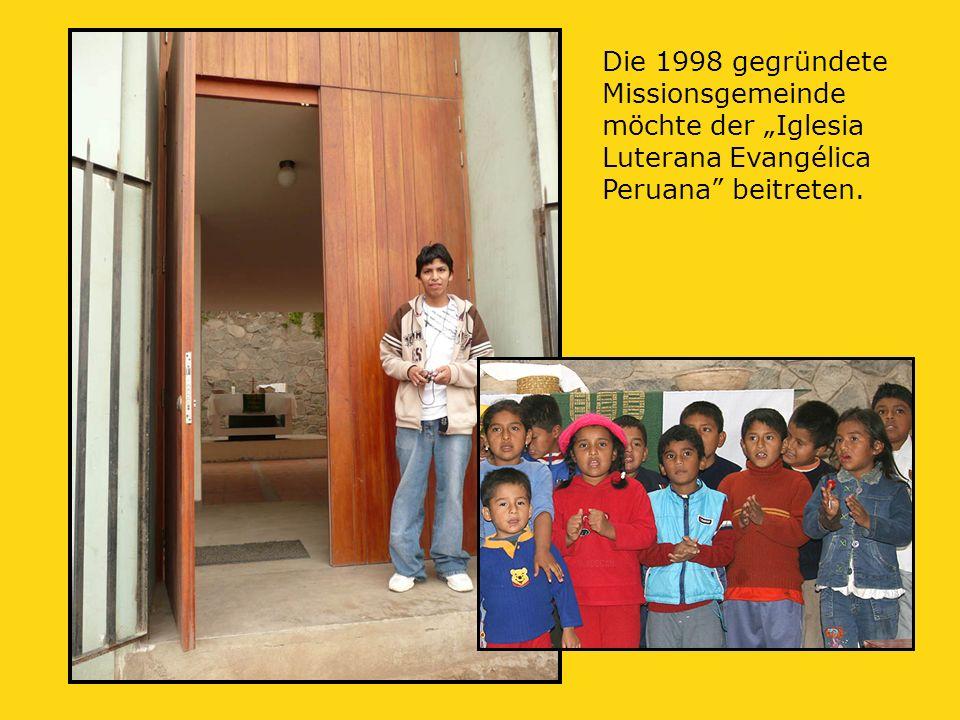 """Die 1998 gegründete Missionsgemeinde möchte der """"Iglesia Luterana Evangélica Peruana beitreten."""
