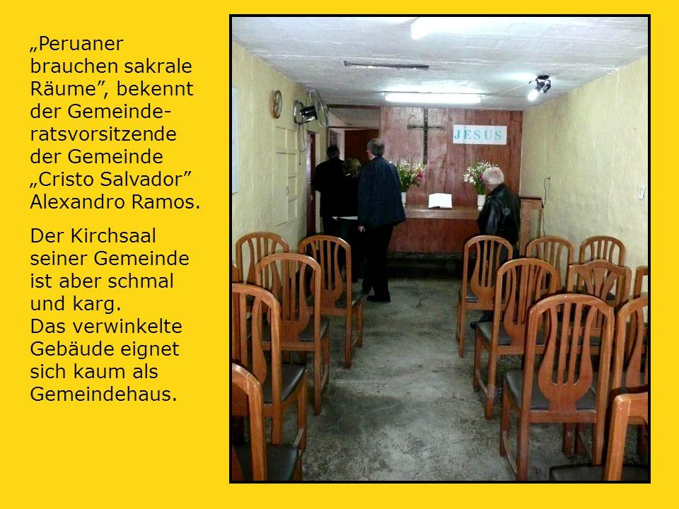 """""""Peruaner brauchen sakrale Räume , bekennt der Gemeinde- ratsvorsitzende der Gemeinde """"Cristo Salvador Alexandro Ramos."""