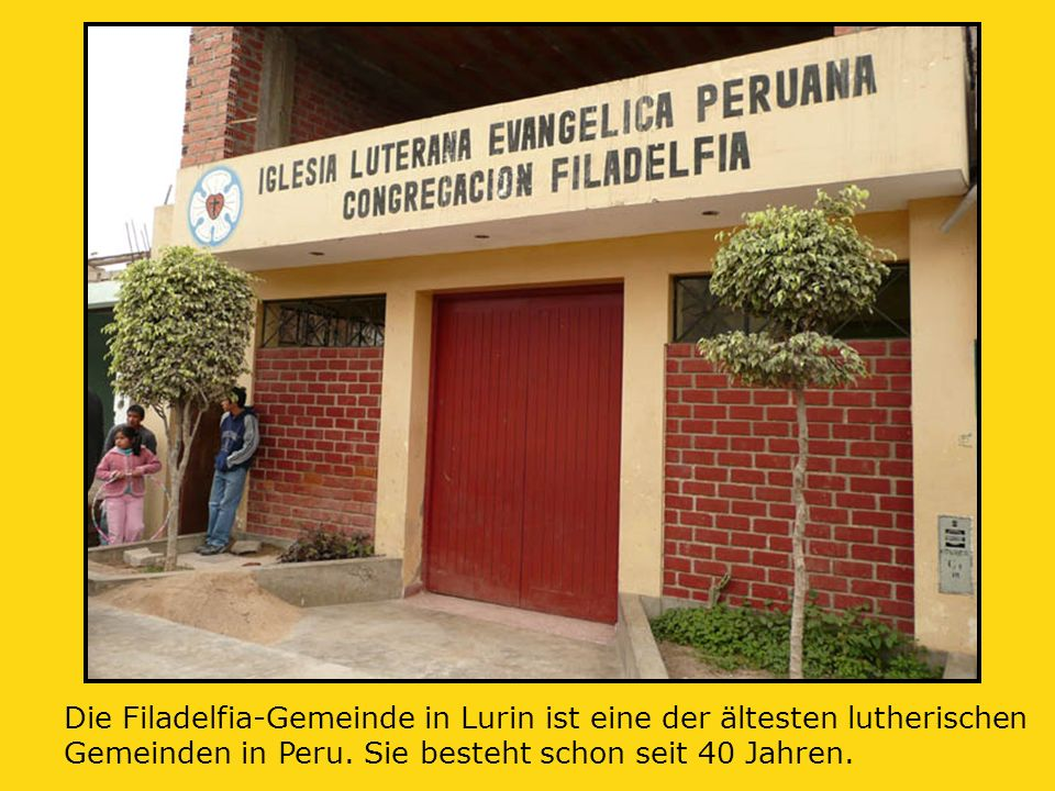 Die Filadelfia-Gemeinde in Lurin ist eine der ältesten lutherischen Gemeinden in Peru.