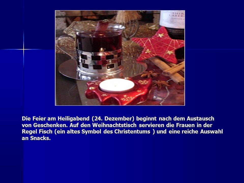 Die Feier am Heiligabend (24. Dezember) beginnt nach dem Austausch von Geschenken.