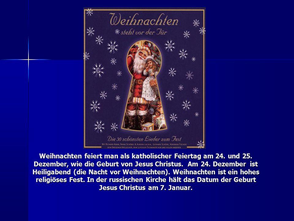 Weihnachten feiert man als katholischer Feiertag am 24.