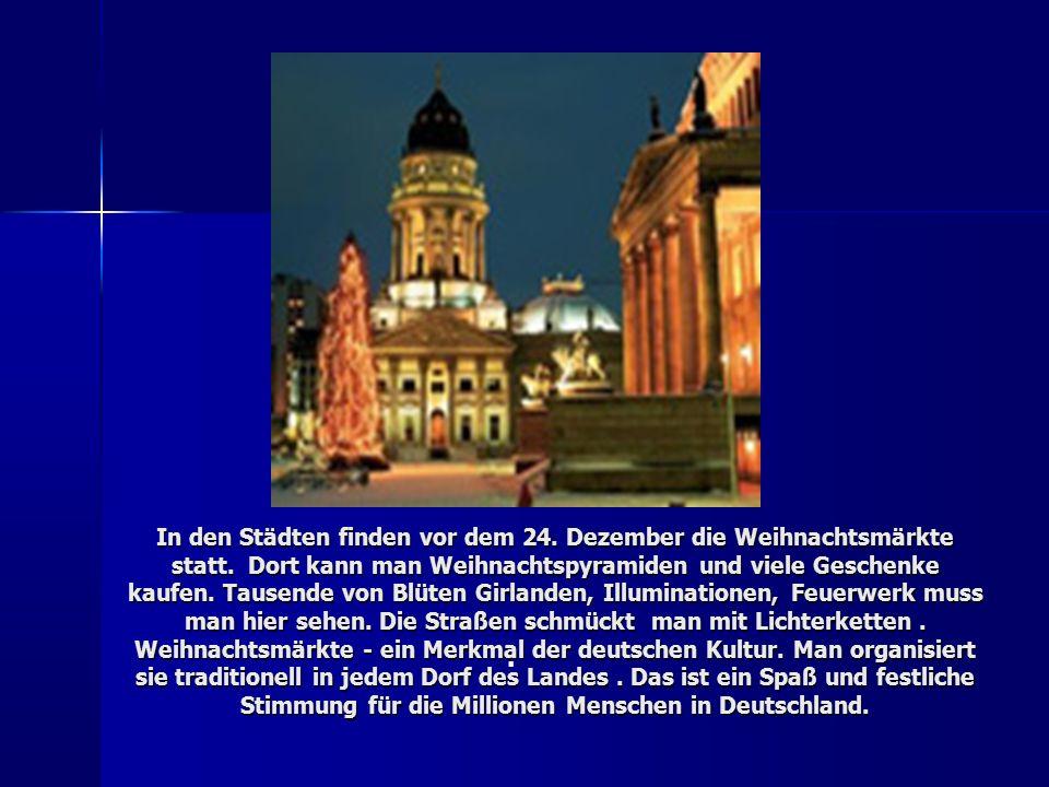 In den Städten finden vor dem 24. Dezember die Weihnachtsmärkte statt.