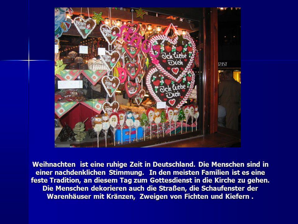 Weihnachten ist eine ruhige Zeit in Deutschland.