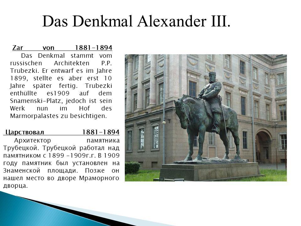 Za r von 1881-1894 Das Denkmal stammt vom russischen Architekten P.P.