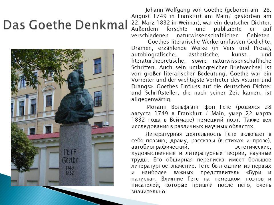 Johann Wolfgang von Goethe (geboren am 28. August 1749 in Frankfurt am Main/ gestorben am 22.