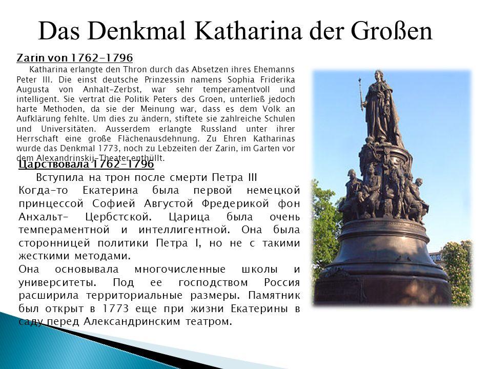 Zarin von 1762-1796 Katharina erlangte den Thron durch das Absetzen ihres Ehemanns Peter III.