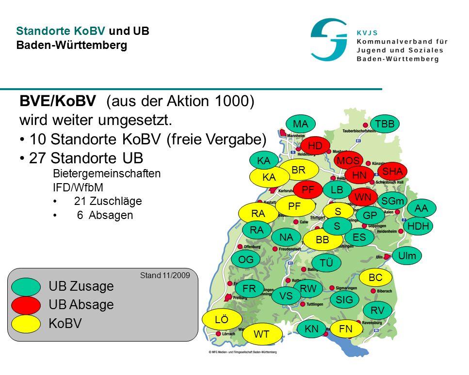 25 Standorte KoBV und UB Baden-Württemberg BVE/KoBV (aus der Aktion 1000) wird weiter umgesetzt.