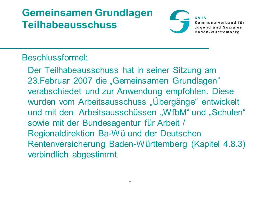 """7 Gemeinsamen Grundlagen Teilhabeausschuss Beschlussformel: Der Teilhabeausschuss hat in seiner Sitzung am 23.Februar 2007 die """"Gemeinsamen Grundlagen verabschiedet und zur Anwendung empfohlen."""
