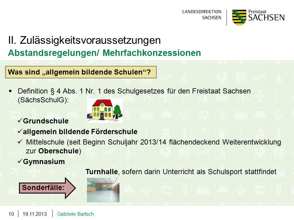 19.11.2013Gabriele Bartsch10  Definition § 4 Abs. 1 Nr. 1 des Schulgesetzes für den Freistaat Sachsen (SächsSchulG): Grundschule allgemein bildende F