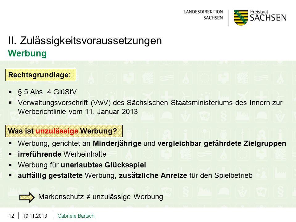 19.11.2013Gabriele Bartsch12  § 5 Abs. 4 GlüStV  Verwaltungsvorschrift (VwV) des Sächsischen Staatsministeriums des Innern zur Werberichtlinie vom 1