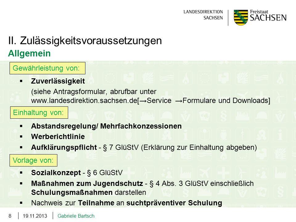 19.11.2013Gabriele Bartsch8  Zuverlässigkeit (siehe Antragsformular, abrufbar unter www.landesdirektion.sachsen.de[→Service →Formulare und Downloads]