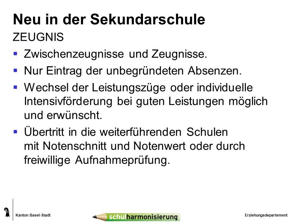Kanton Basel-Stadt Neu in der Sekundarschule ZEUGNIS  Zwischenzeugnisse und Zeugnisse.