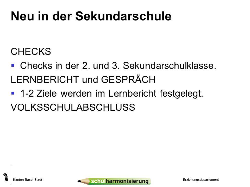 Kanton Basel-Stadt Neu in der Sekundarschule CHECKS  Checks in der 2.
